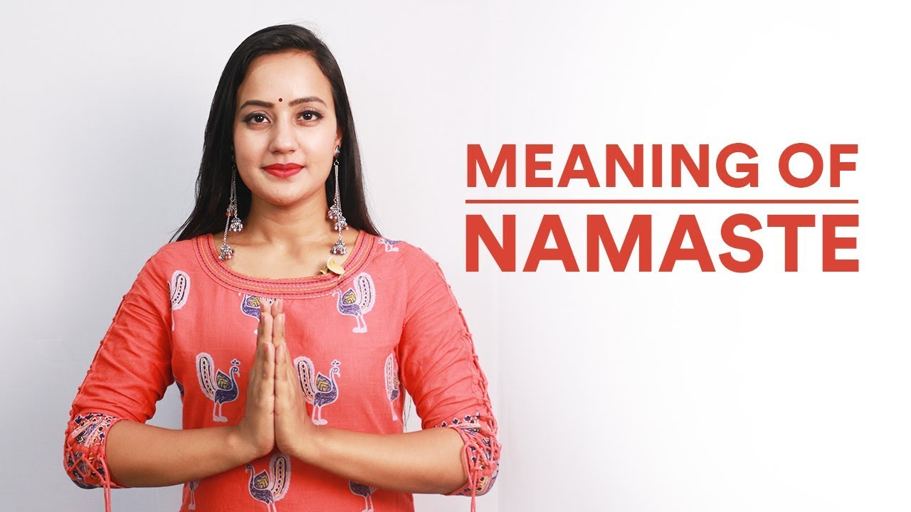 Recommended greetings: Namaste